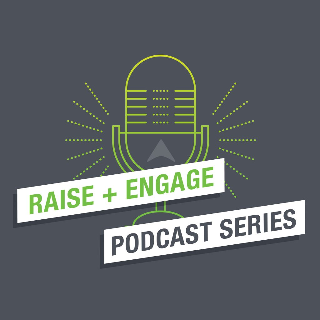 raise and engage podcast series logo